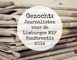 Gezocht: Journalistenteam Limburgse MEP Conferentie 2014
